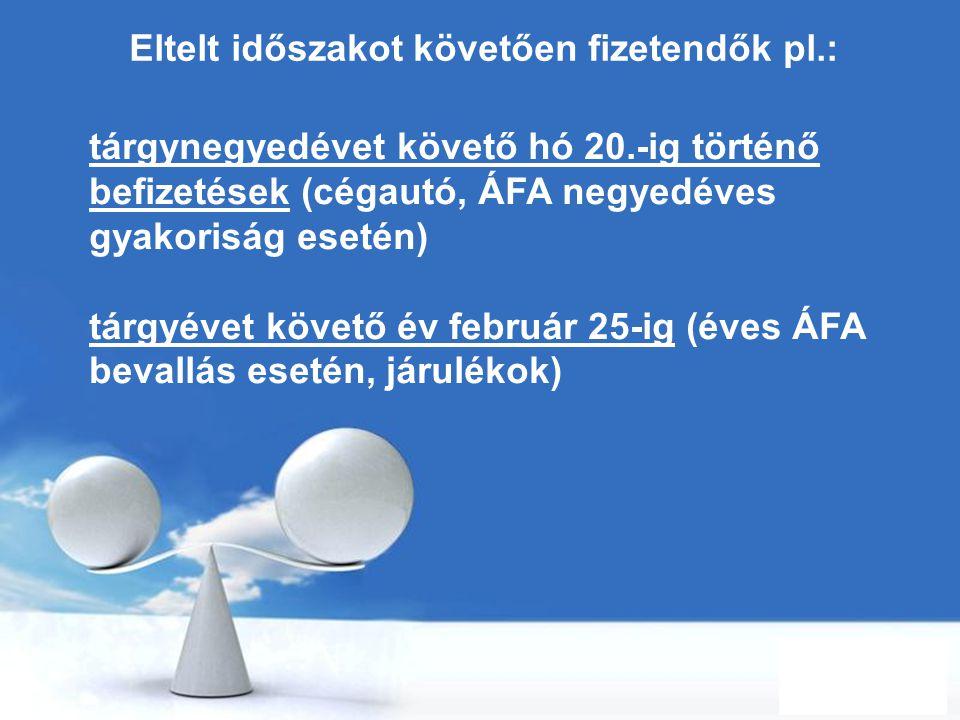 Free Powerpoint Templates Page 6 Eltelt időszakot követően fizetendők pl.: tárgynegyedévet követő hó 20.-ig történő befizetések (cégautó, ÁFA negyedév