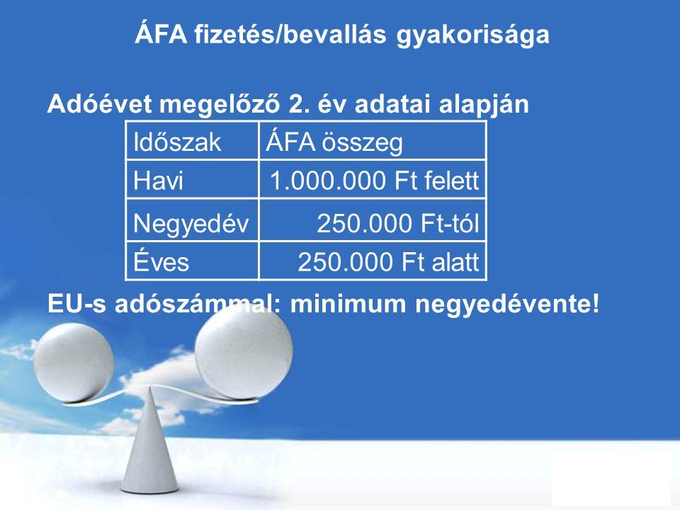 Free Powerpoint Templates Page 62 ÁFA fizetés/bevallás gyakorisága Adóévet megelőző 2. év adatai alapján EU-s adószámmal: minimum negyedévente! Idősza