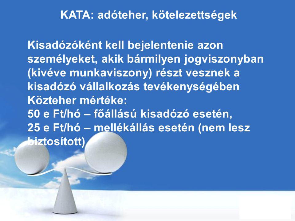 Free Powerpoint Templates Page 66 KATA: adóteher, kötelezettségek Kisadózóként kell bejelentenie azon személyeket, akik bármilyen jogviszonyban (kivév