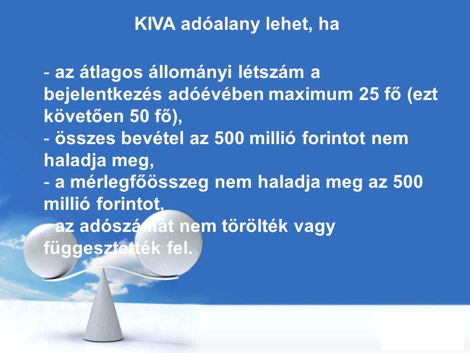 Free Powerpoint Templates Page 70 KIVA adóalany lehet, ha - az átlagos állományi létszám a bejelentkezés adóévében maximum 25 fő (ezt követően 50 fő),