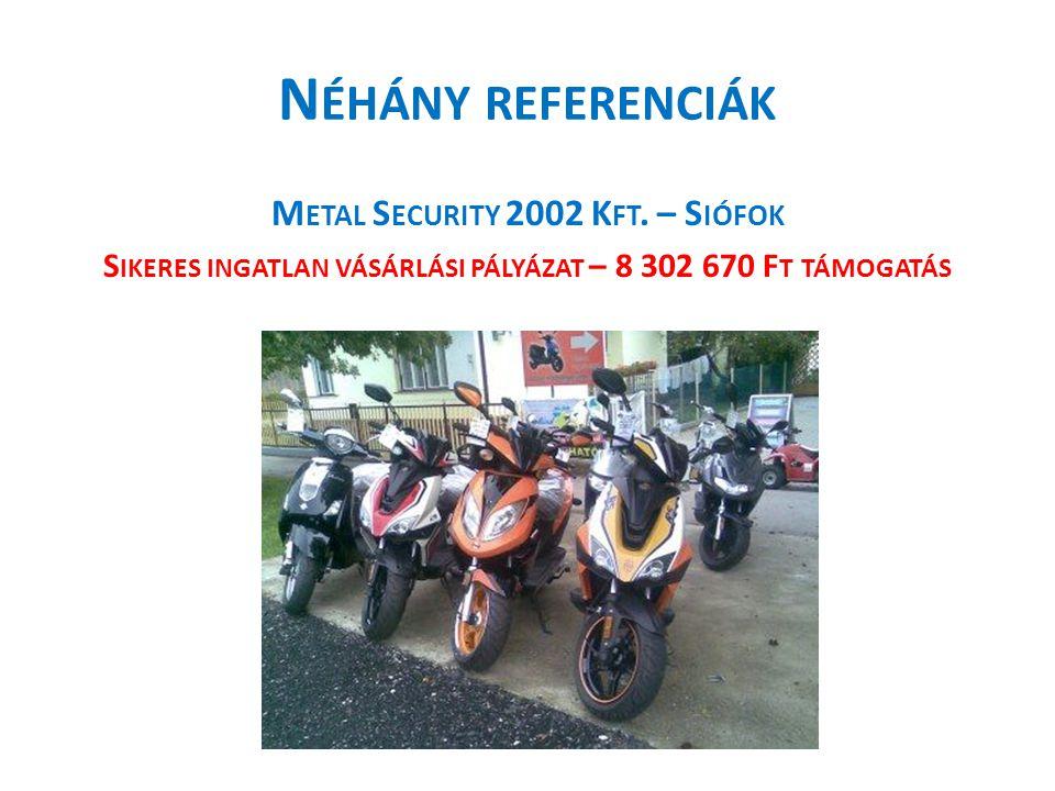 N ÉHÁNY REFERENCIÁK M ETAL S ECURITY 2002 K FT.