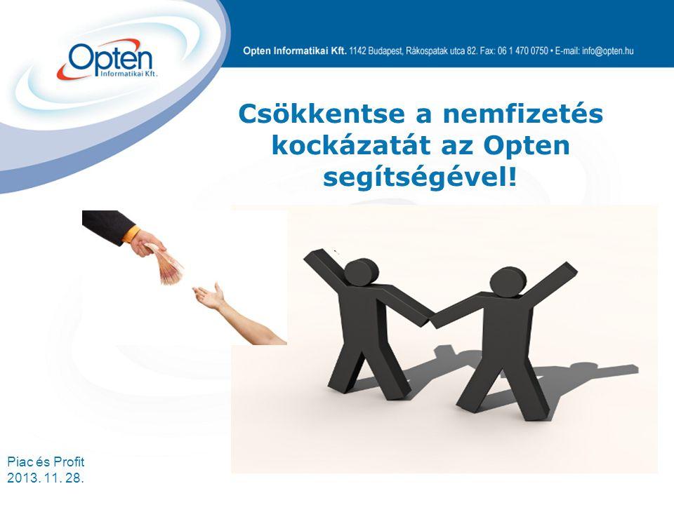 Piac és Profit 2013. 11. 28. Csökkentse a nemfizetés kockázatát az Opten segítségével!