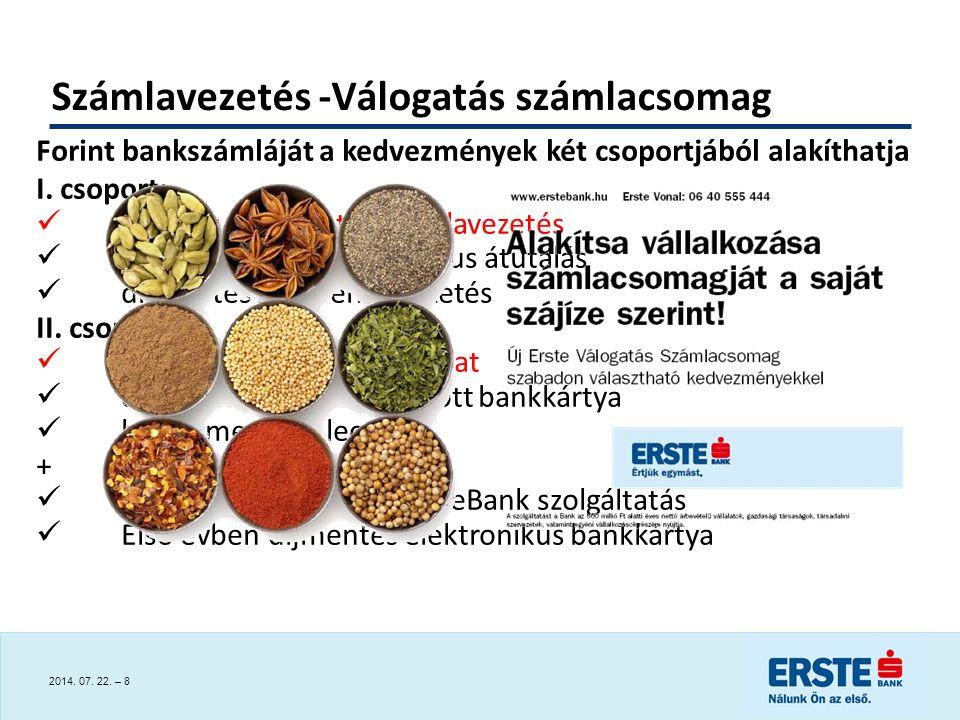 2014.07. 22. – 8 Forint bankszámláját a kedvezmények két csoportjából alakíthatja I.