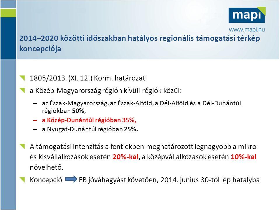 2014–2020 közötti időszakban hatályos regionális támogatási térkép koncepciója 1805/2013. (XI. 12.) Korm. határozat a Közép-Magyarország régión kívüli