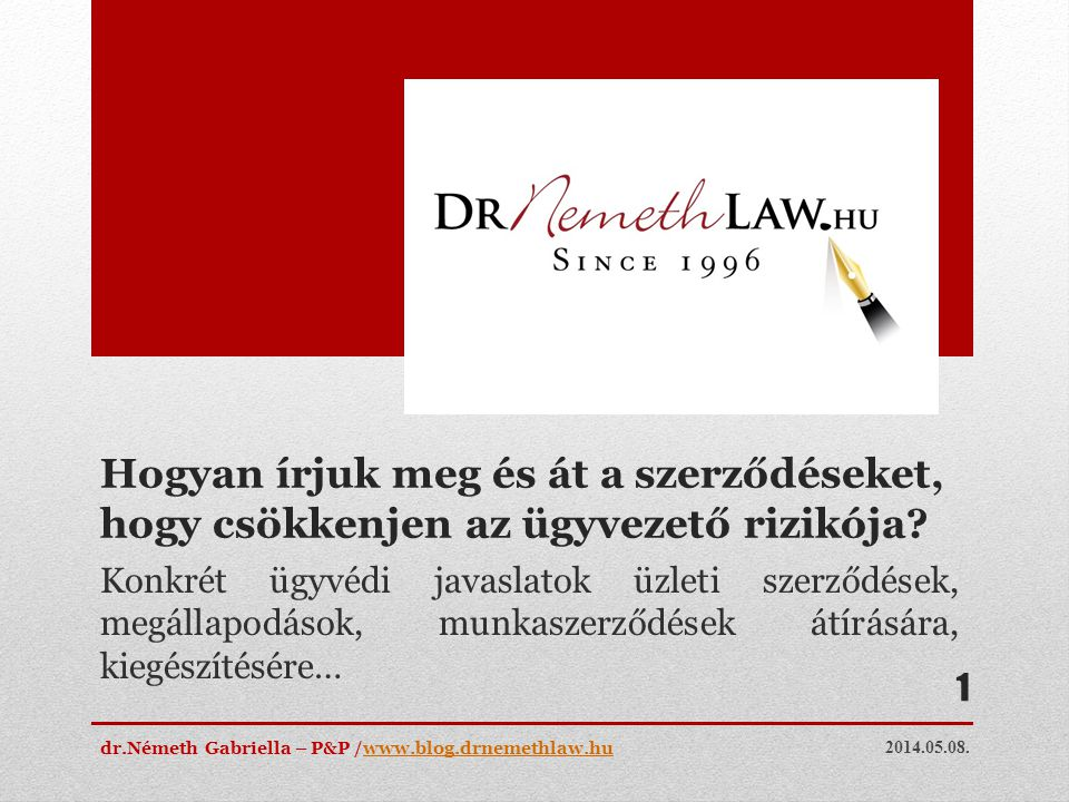 Hogyan írjuk meg és át a szerződéseket, hogy csökkenjen az ügyvezető rizikója? Konkrét ügyvédi javaslatok üzleti szerződések, megállapodások, munkasze