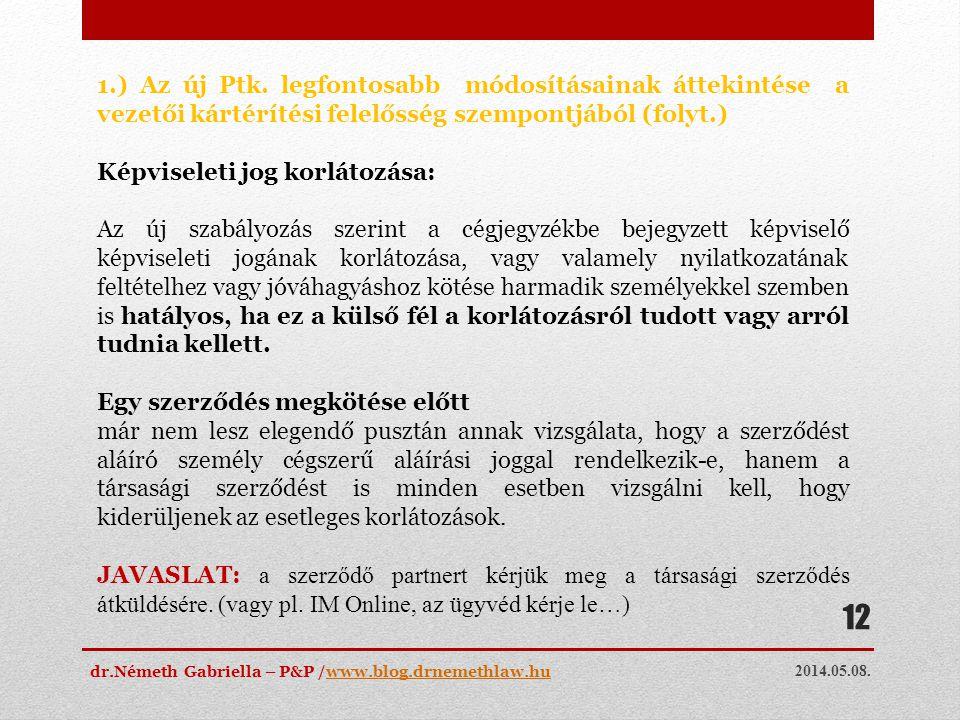 2014.05.08. dr.Németh Gabriella – P&P /www.blog.drnemethlaw.huwww.blog.drnemethlaw.hu 12 1.) Az új Ptk. legfontosabb módosításainak áttekintése a veze
