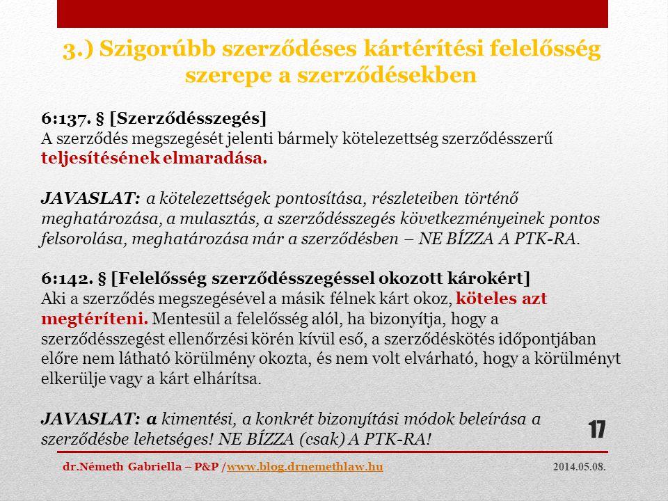 2014.05.08. dr.Németh Gabriella – P&P /www.blog.drnemethlaw.huwww.blog.drnemethlaw.hu 17 3.) Szigorúbb szerződéses kártérítési felelősség szerepe a sz