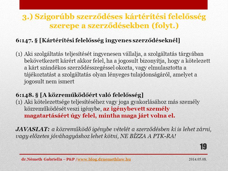 2014.05.08. dr.Németh Gabriella – P&P /www.blog.drnemethlaw.huwww.blog.drnemethlaw.hu 19 3.) Szigorúbb szerződéses kártérítési felelősség szerepe a sz