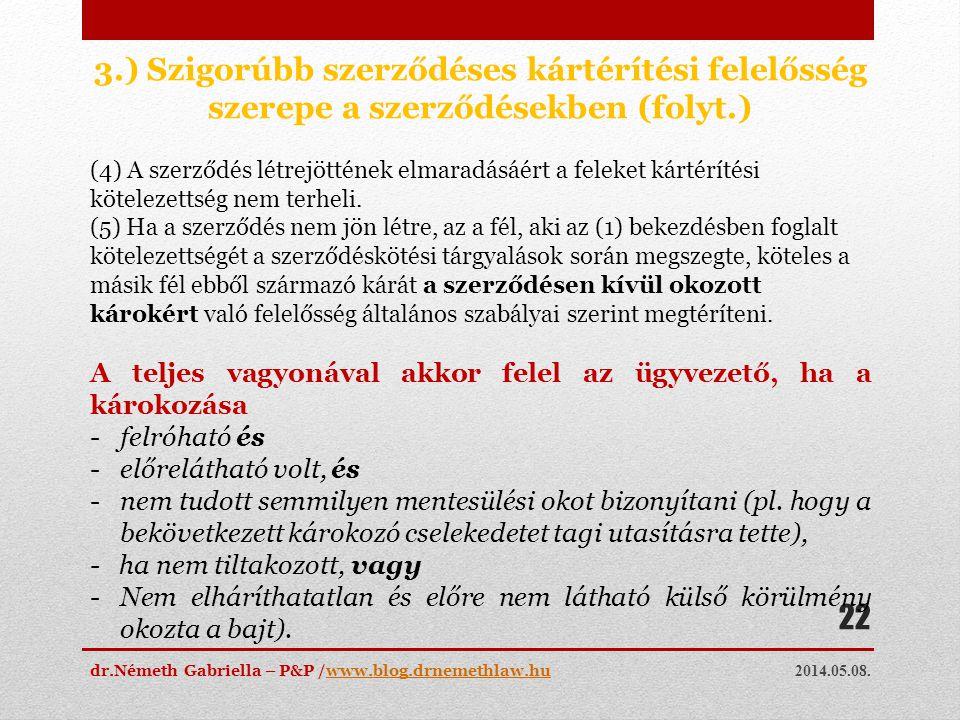 2014.05.08. dr.Németh Gabriella – P&P /www.blog.drnemethlaw.huwww.blog.drnemethlaw.hu 22 3.) Szigorúbb szerződéses kártérítési felelősség szerepe a sz