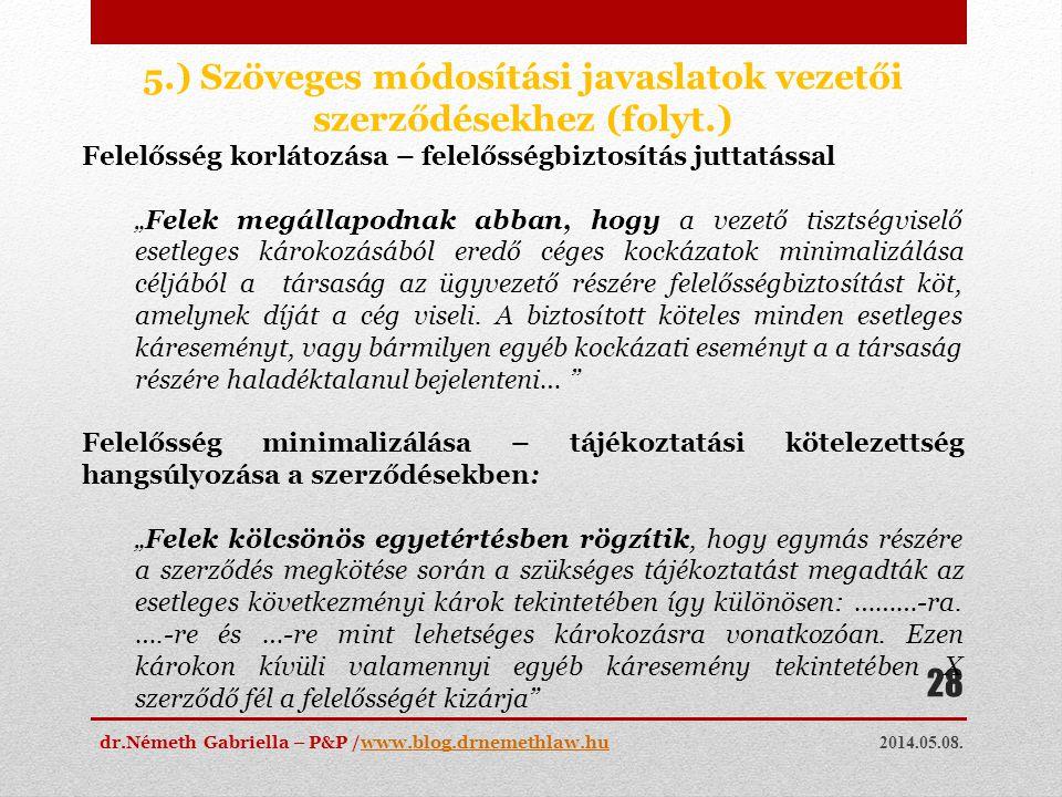 2014.05.08. dr.Németh Gabriella – P&P /www.blog.drnemethlaw.huwww.blog.drnemethlaw.hu 28 5.) Szöveges módosítási javaslatok vezetői szerződésekhez (fo