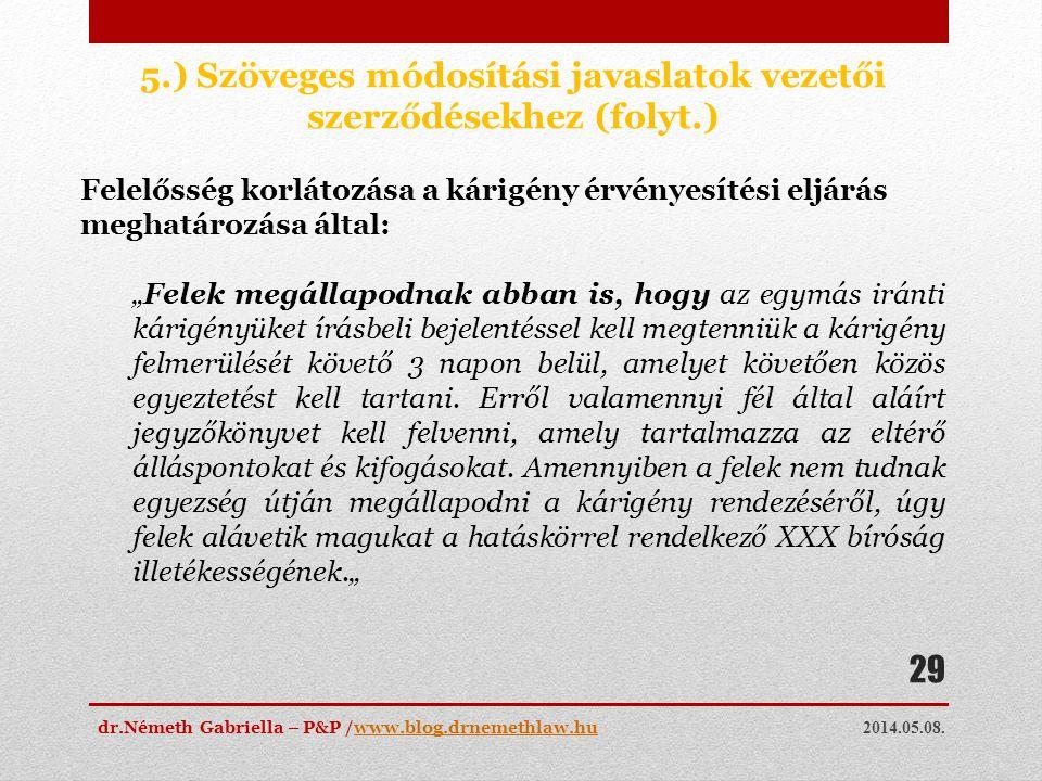 2014.05.08. dr.Németh Gabriella – P&P /www.blog.drnemethlaw.huwww.blog.drnemethlaw.hu 29 5.) Szöveges módosítási javaslatok vezetői szerződésekhez (fo