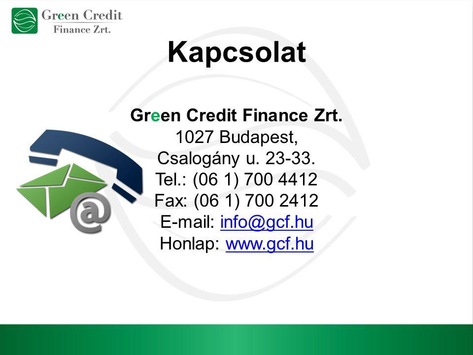 Kapcsolat Green Credit Finance Zrt. 1027 Budapest, Csalogány u. 23-33. Tel.: (06 1) 700 4412 Fax: (06 1) 700 2412 E-mail: info@gcf.huinfo@gcf.hu Honla