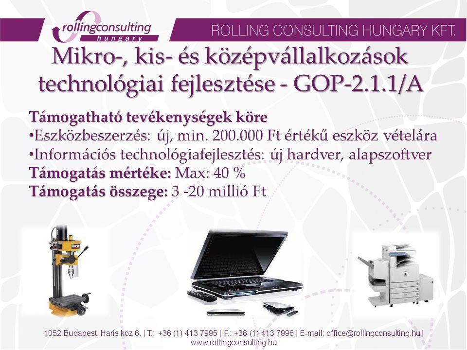 Támogatható tevékenységek köre Eszközbeszerzés: új, min. 200.000 Ft értékű eszköz vételára Információs technológiafejlesztés: új hardver, alapszoftver