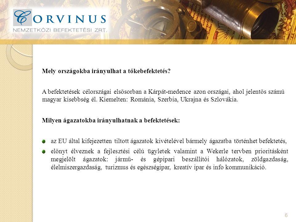 7 A befektetések általános feltételei: Bevonható forrás: 100 -150 millió HUF a Corvinus Zrt.
