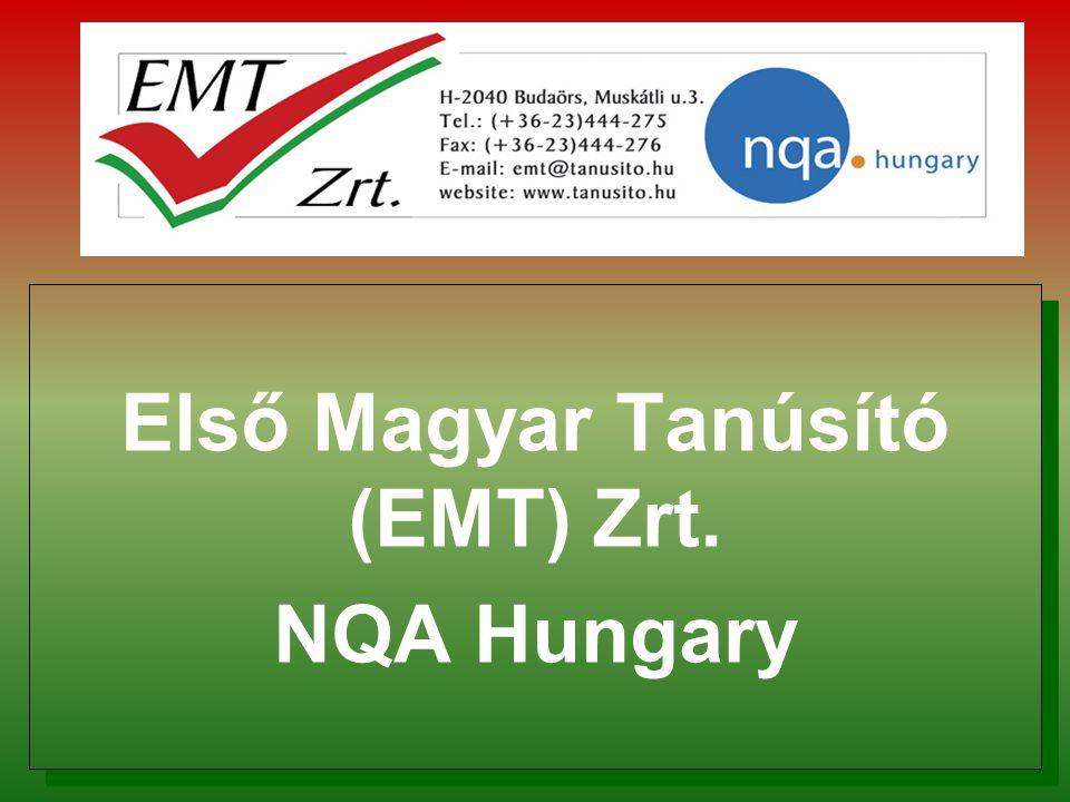 Első Magyar Tanúsító (EMT) Zrt. NQA Hungary Első Magyar Tanúsító (EMT) Zrt. NQA Hungary