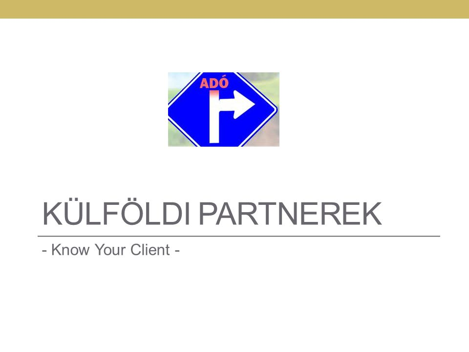KÜLFÖLDI PARTNEREK - Know Your Client -
