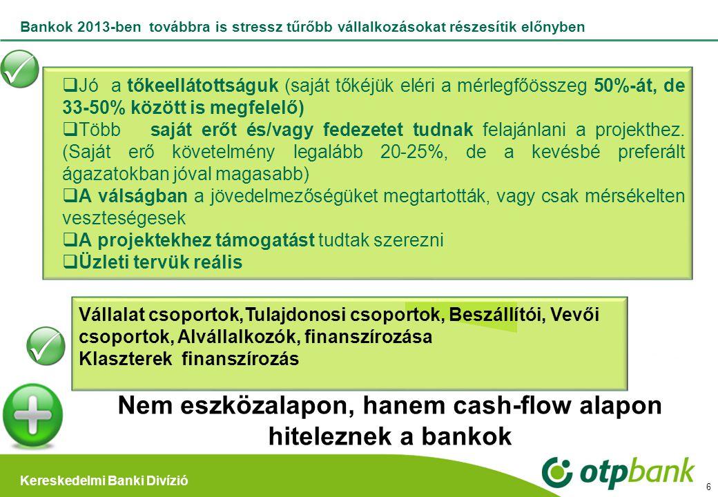 Kereskedelmi Banki Divízió 6 Bankok 2013-ben továbbra is stressz tűrőbb vállalkozásokat részesítik előnyben Vállalat csoportok,Tulajdonosi csoportok,