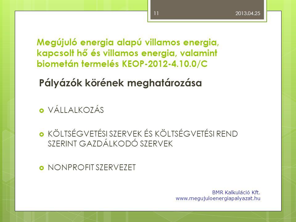 Megújuló energia alapú villamos energia, kapcsolt hő és villamos energia, valamint biometán termelés KEOP-2012-4.10.0/C Pályázók körének meghatározása