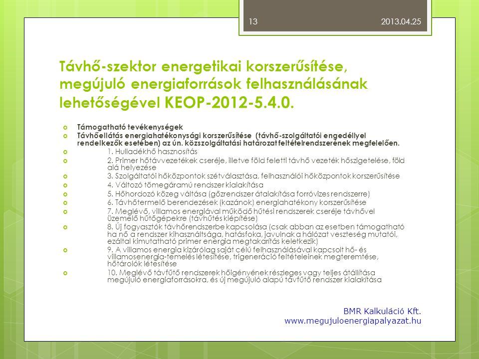 Távhő-szektor energetikai korszerűsítése, megújuló energiaforrások felhasználásának lehetőségével KEOP-2012-5.4.0.  Támogatható tevékenységek  Távhő