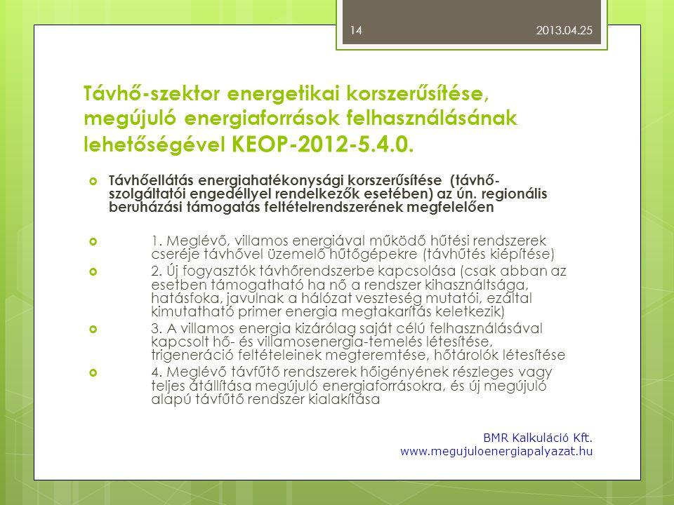 Távhő-szektor energetikai korszerűsítése, megújuló energiaforrások felhasználásának lehetőségével KEOP-2012-5.4.0.  Távhőellátás energiahatékonysági