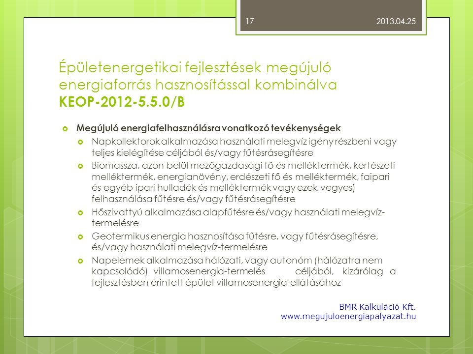 Épületenergetikai fejlesztések megújuló energiaforrás hasznosítással kombinálva KEOP-2012-5.5.0/B  Megújuló energiafelhasználásra vonatkozó tevékenys
