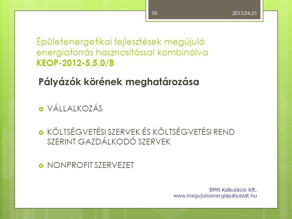Épületenergetikai fejlesztések megújuló energiaforrás hasznosítással kombinálva KEOP-2012-5.5.0/B Pályázók körének meghatározása  VÁLLALKOZÁS  KÖLTS