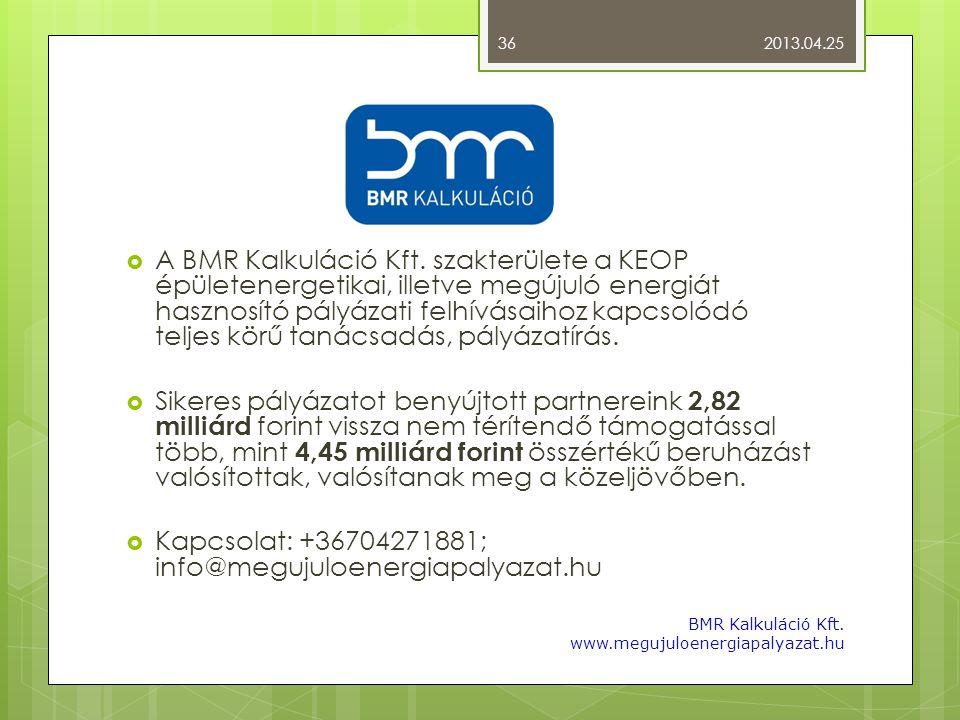  A BMR Kalkuláció Kft. szakterülete a KEOP épületenergetikai, illetve megújuló energiát hasznosító pályázati felhívásaihoz kapcsolódó teljes körű tan