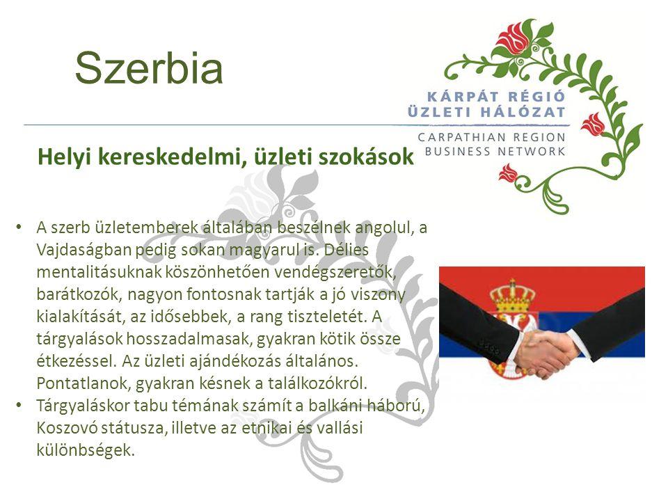 Szerbia A szerb üzletemberek általában beszélnek angolul, a Vajdaságban pedig sokan magyarul is. Délies mentalitásuknak köszönhetően vendégszeretők, b