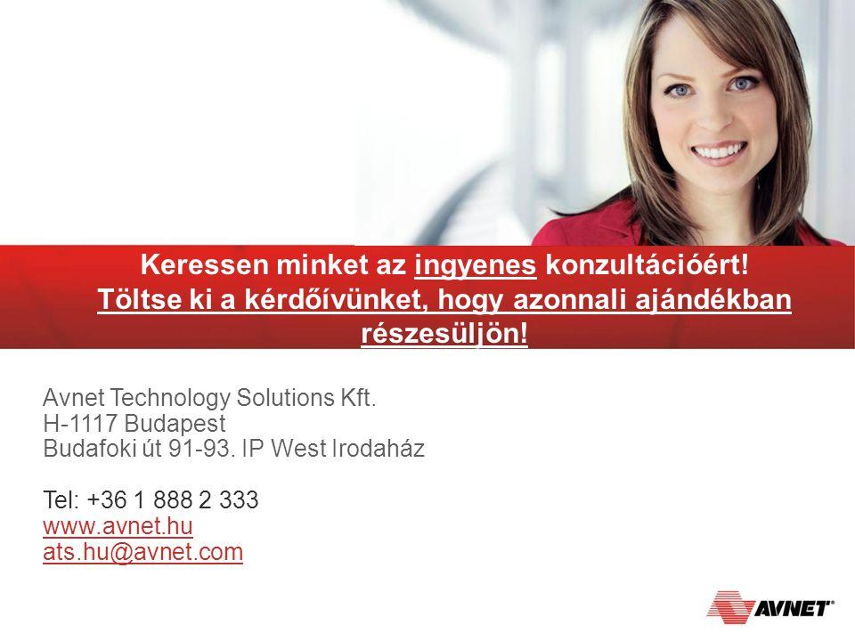 Keressen minket az ingyenes konzultációért! Töltse ki a kérdőívünket, hogy azonnali ajándékban részesüljön! Q&A Avnet Technology Solutions Kft. H-1117