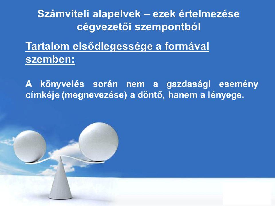 Free Powerpoint Templates Page 16 Számviteli alapelvek – ezek értelmezése cégvezetői szempontból Tartalom elsődlegessége a formával szemben: A könyvel