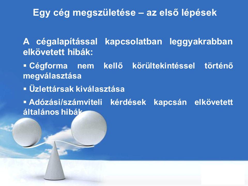 Free Powerpoint Templates Page 26 Egy cég megszületése – az első lépések A cégalapítással kapcsolatban leggyakrabban elkövetett hibák:  Cégforma nem