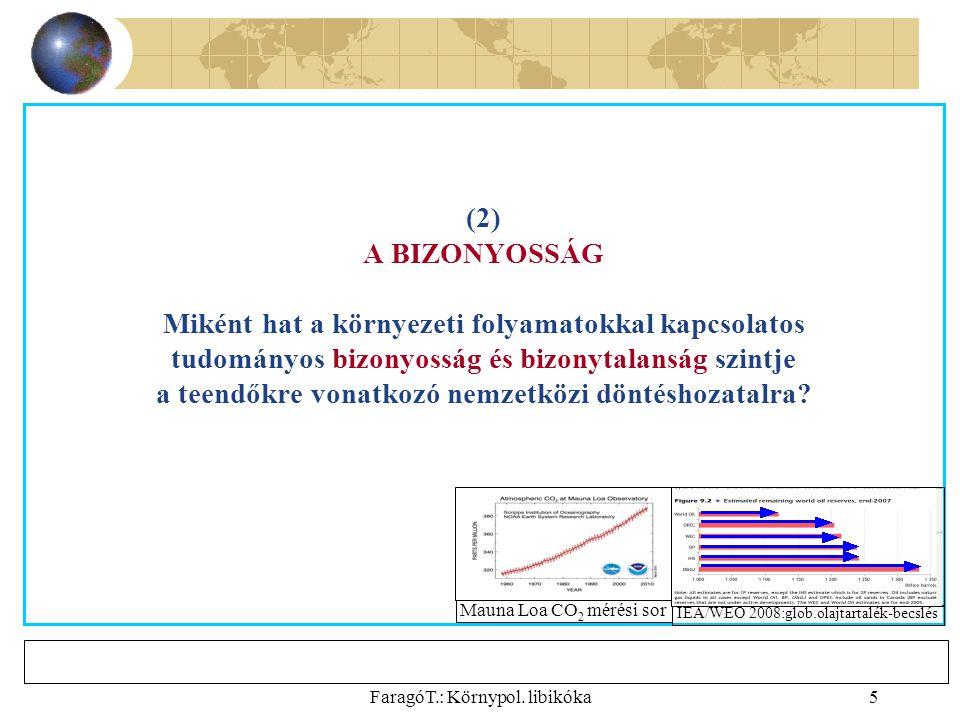 FaragóT.: Környpol.libikóka6 (2) A BIZONYOSSÁG Már kellő tud.