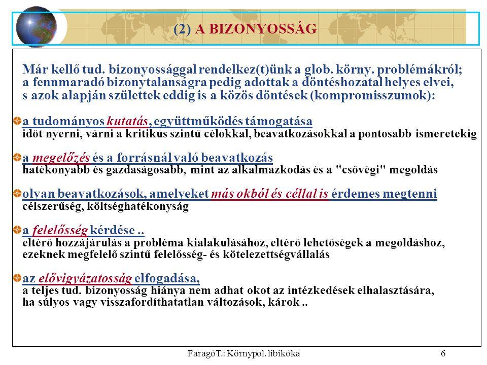 FaragóT.: Környpol. libikóka6 (2) A BIZONYOSSÁG Már kellő tud.