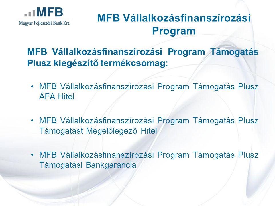 MFB Vállalkozásfinanszírozási Program Támogatás Plusz kiegészítő termékcsomag: MFB Vállalkozásfinanszírozási Program Támogatás Plusz ÁFA Hitel MFB Vál