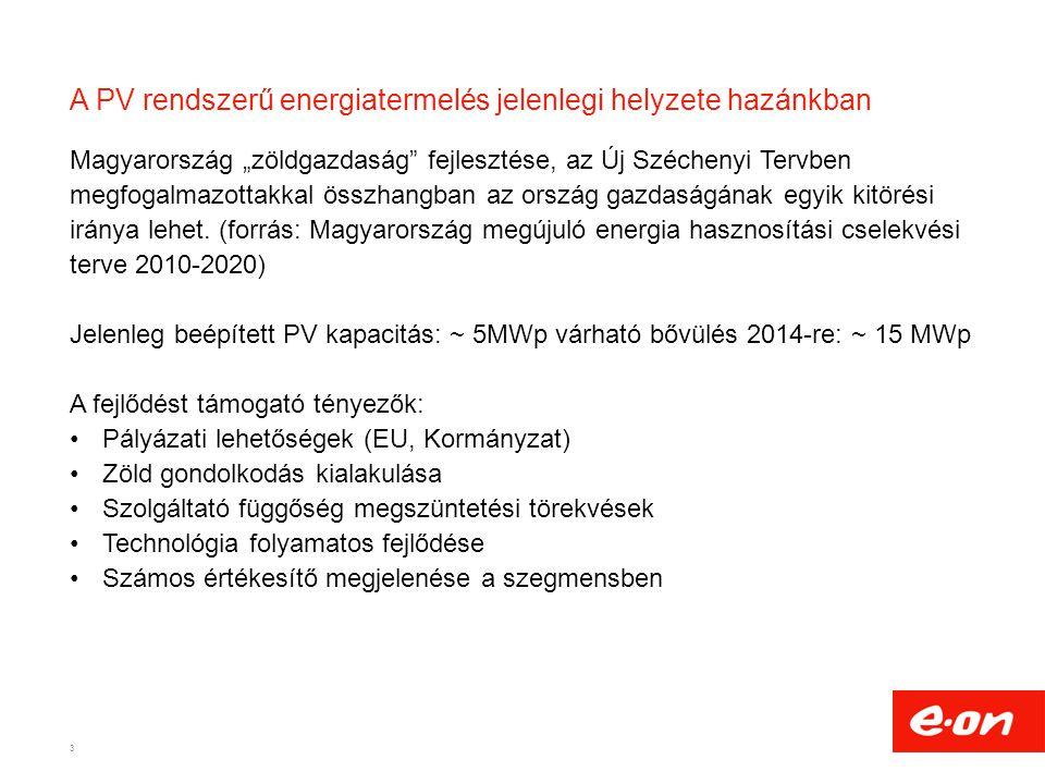 """A PV rendszerű energiatermelés jelenlegi helyzete hazánkban Magyarország """"zöldgazdaság"""" fejlesztése, az Új Széchenyi Tervben megfogalmazottakkal összh"""