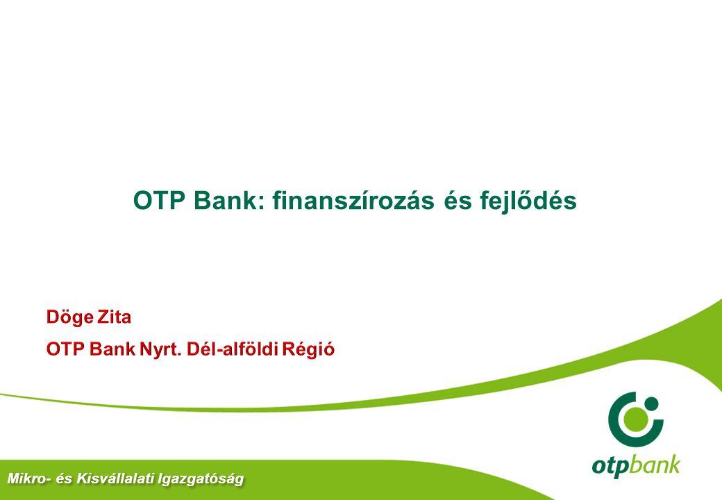 OTP Bank: finanszírozás és fejlődés Mikro- és Kisvállalati Igazgatóság