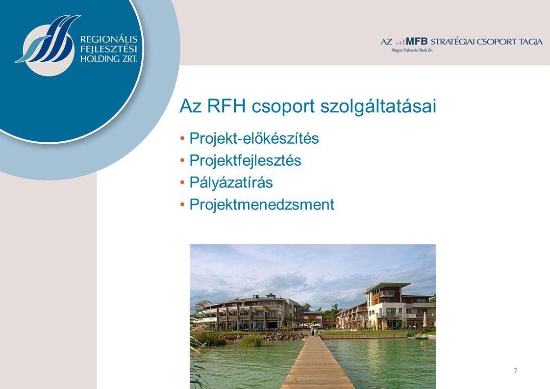 Az RFH csoport szolgáltatásai Projekt-előkészítés Projektfejlesztés Pályázatírás Projektmenedzsment 7