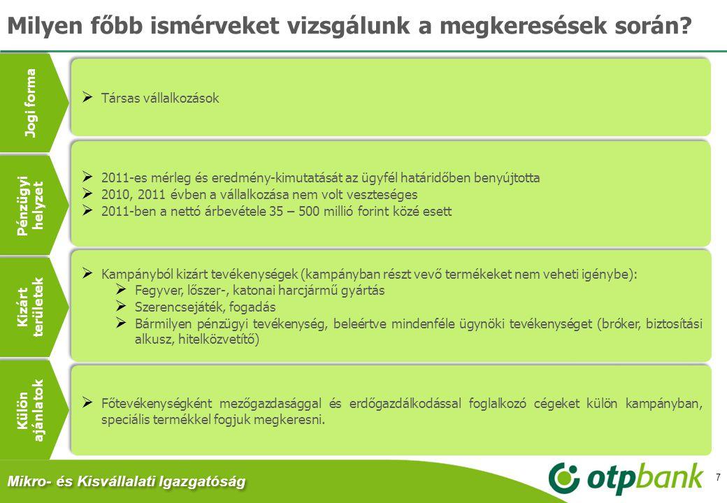 7  Társas vállalkozások  2011-es mérleg és eredmény-kimutatását az ügyfél határidőben benyújtotta  2010, 2011 évben a vállalkozása nem volt vesztes