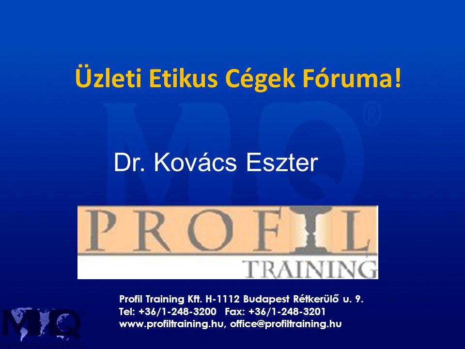 Üzleti Etikus Cégek Fóruma. Profil Training Kft. H-1112 Budapest Rétkerülő u.