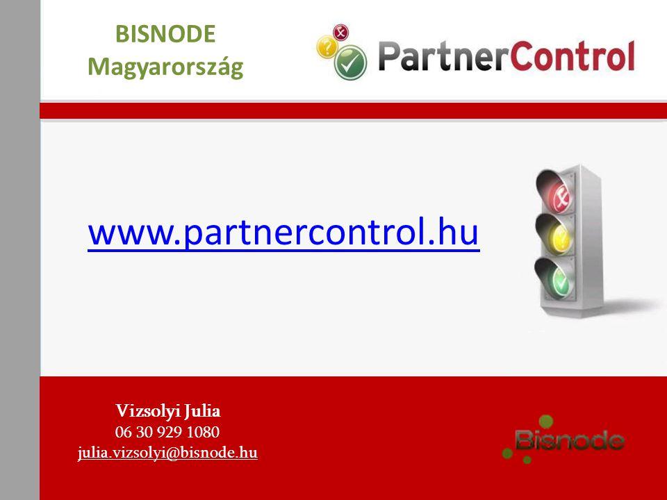 www.partnercontrol.hu BISNODE Magyarország Vizsolyi Julia 06 30 929 1080 julia.vizsolyi@bisnode.hu