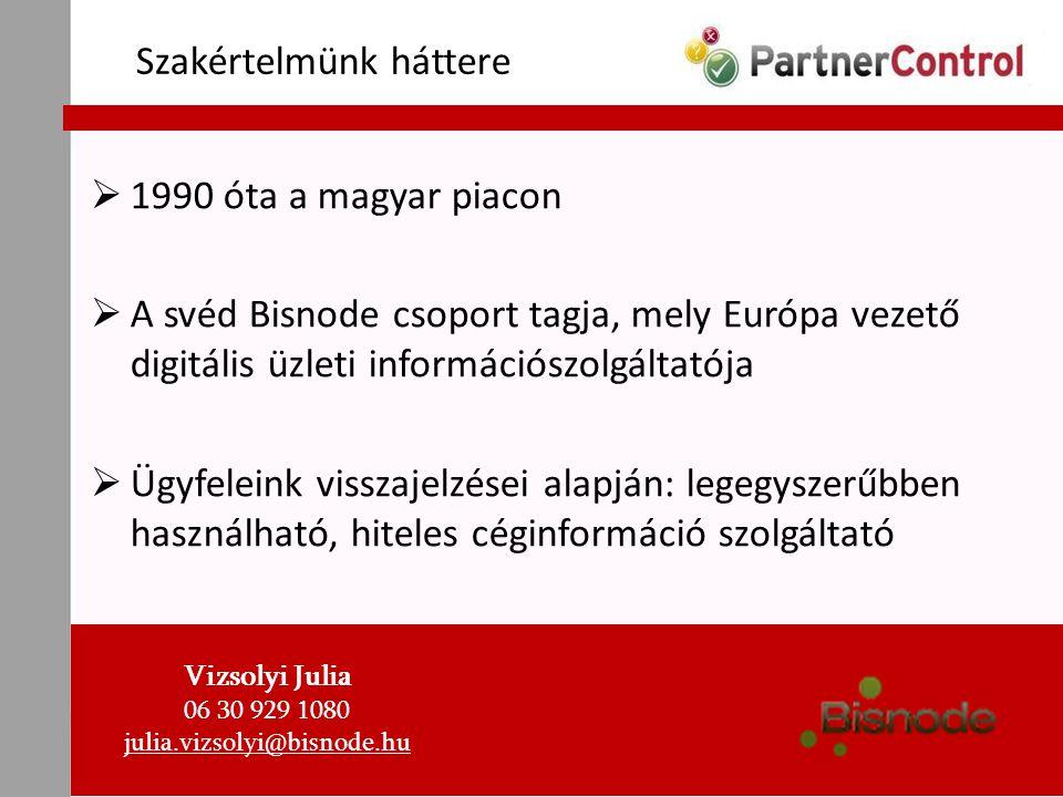 Szakértelmünk háttere  1990 óta a magyar piacon  A svéd Bisnode csoport tagja, mely Európa vezető digitális üzleti információszolgáltatója  Ügyfele