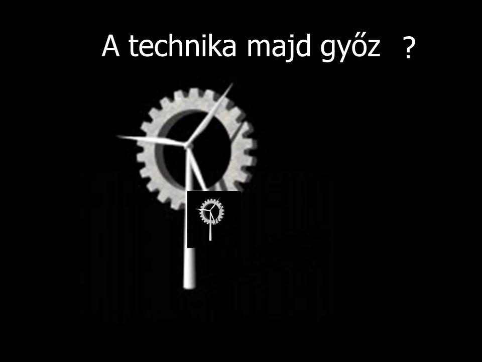 A technika majd győz ?