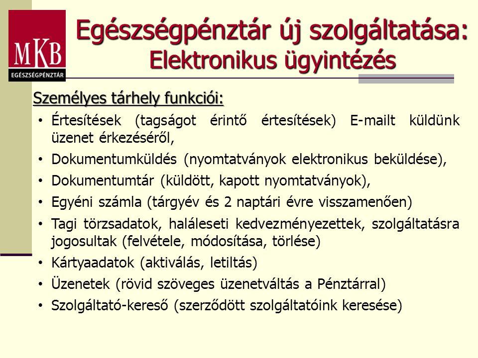 Egészségpénztár új szolgáltatása: Elektronikus ügyintézés Személyes tárhely funkciói: Értesítések (tagságot érintő értesítések) E-mailt küldünk üzenet