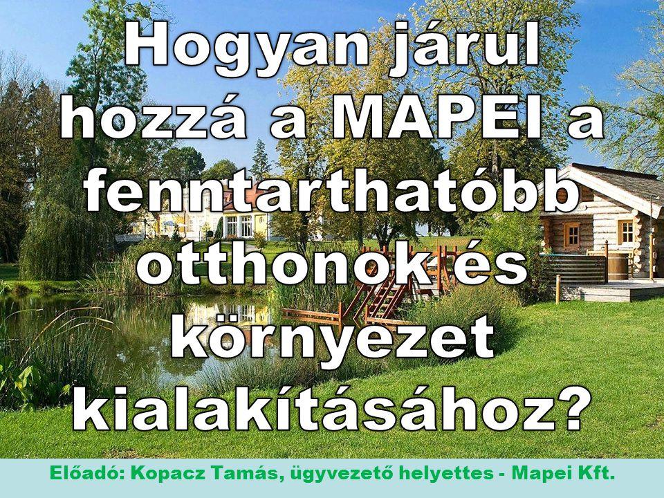 Előadó: Kopacz Tamás, ügyvezető helyettes - Mapei Kft.