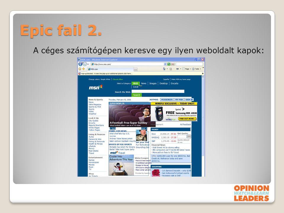 Epic fail 2. A céges számítógépen keresve egy ilyen weboldalt kapok: