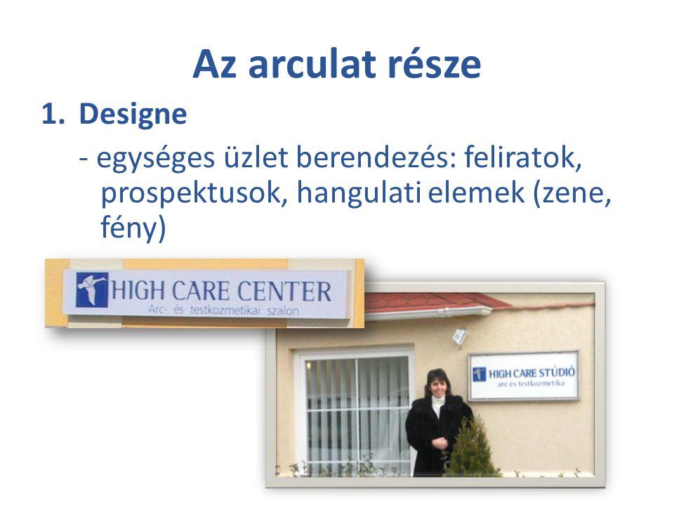 Az arculat része 1.Designe - egységes üzlet berendezés: feliratok, prospektusok, hangulati elemek (zene, fény)