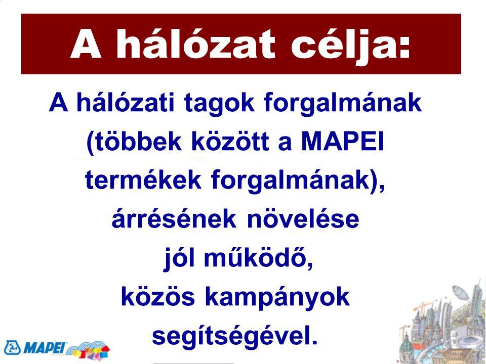 A hálózat célja: A hálózati tagok forgalmának (többek között a MAPEI termékek forgalmának), árrésének növelése jól működő, közös kampányok segítségéve