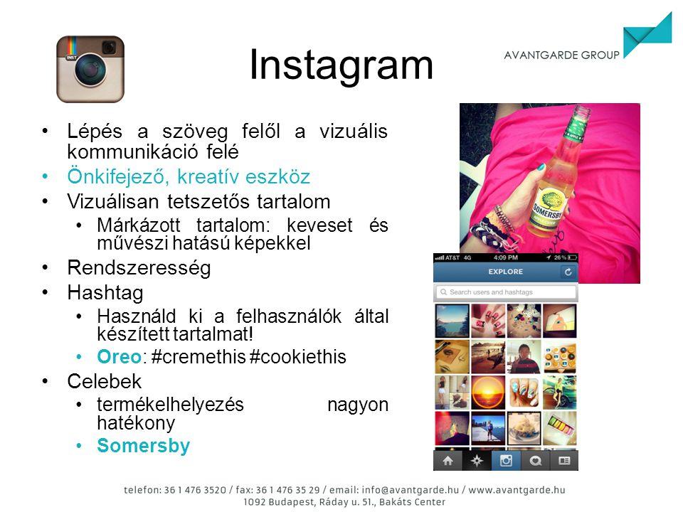 Instagram Lépés a szöveg felől a vizuális kommunikáció felé Önkifejező, kreatív eszköz Vizuálisan tetszetős tartalom Márkázott tartalom: keveset és művészi hatású képekkel Rendszeresség Hashtag Használd ki a felhasználók által készített tartalmat.