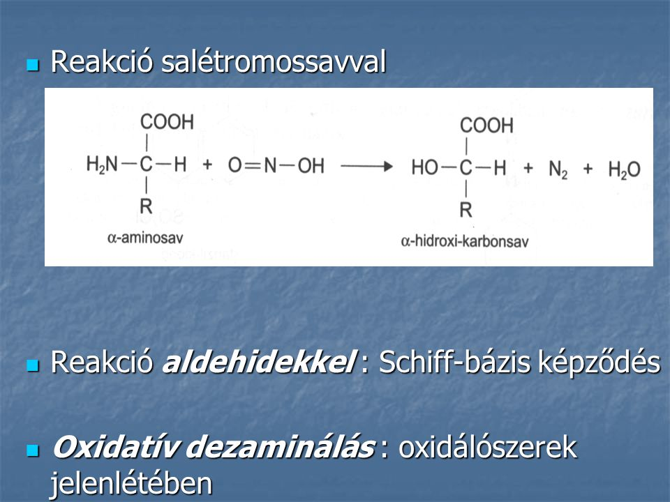 Reakció salétromossavval Reakció salétromossavval Reakció aldehidekkel : Schiff-bázis képződés Reakció aldehidekkel : Schiff-bázis képződés Oxidatív d