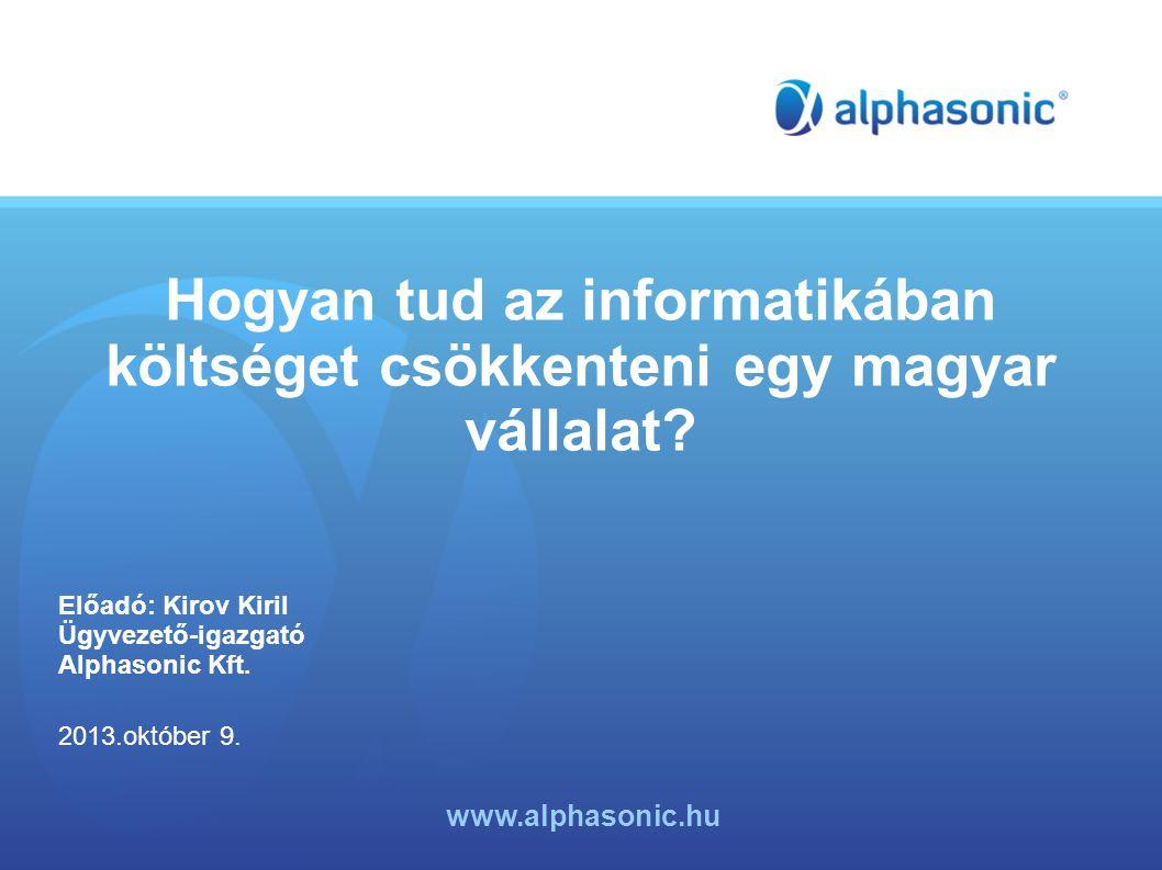 Hogyan tud az informatikában költséget csökkenteni egy magyar vállalat.